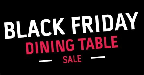 black friday table deals 2017 black friday furniture deals uk 2017 offers sales cfs
