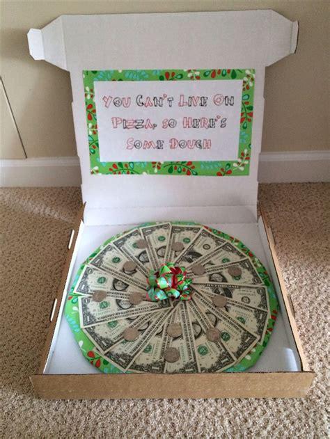 money gift ideas pizza dough perfect gift idea for