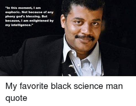 Black Science Man Meme - 25 best memes about black science man quotes black science man quotes memes