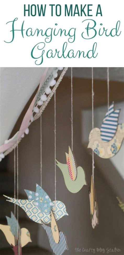how to make a hanging l how to make a hanging bird garland the crafty blog stalker