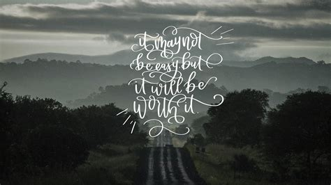 Desktop Backgrounds Quotes Wallpapers by It Will Be Worth It February Handlettered Tech Wallpapers