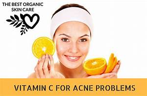 Acne Problems  Is Vitamin C Your Solution