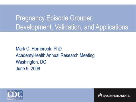 validation grouper pregnancy development episode applications presentation ppt powerpoint