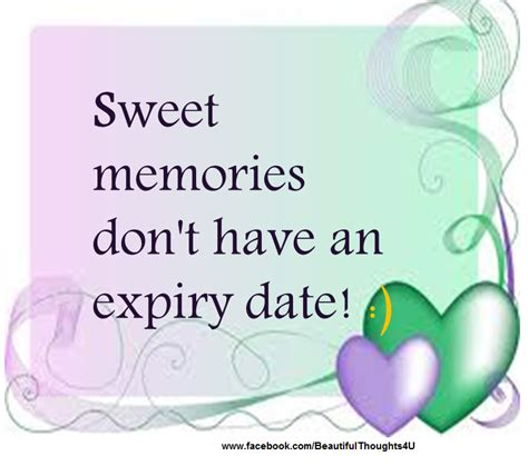 sweet memories dont   expiry date