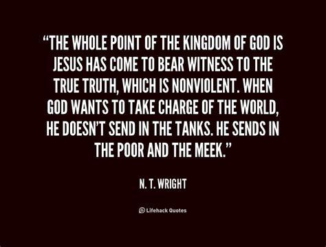 T Quote Kingdom Of God Quotes Quotesgram