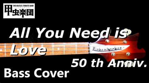 All You Need is Love (The Beatles - Bass Cover) 50th ...