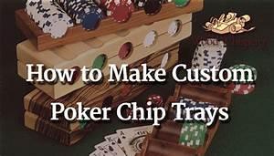 216 - Poker Chip Trays - The Wood Whisperer