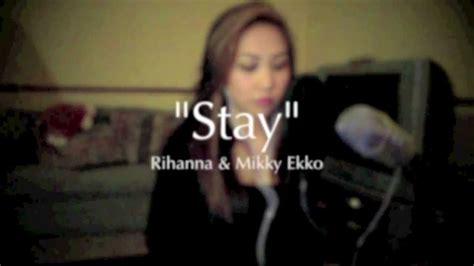 Stay Rihanna Search: Rihanna Ft. Mikky Ekko (Cover)
