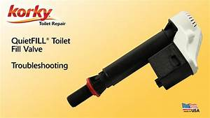 Korky Quietfill Toilet Fill Valve Troubleshooting Guide