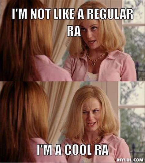 Ra Memes - i m not like a regular ra i m a cool ra me resident assistant ideas pinterest res life