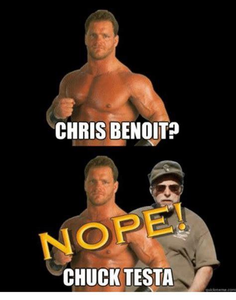 Chris Benoit Memes - chris benoit nope chuck testa quick meme com meme on sizzle