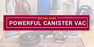 4 Most Powerful Canister Vacuum  Must Read   U2022 April 2020