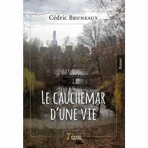 Le Cauchemar D39une Vie Broch Cdric Bruneaux Achat