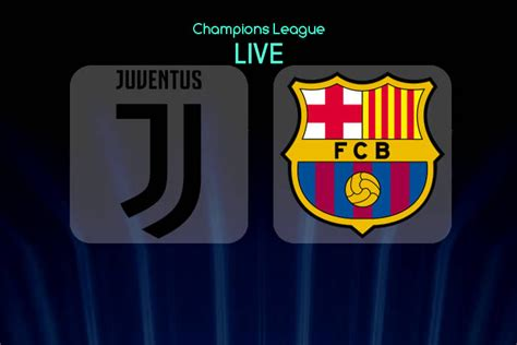 Juventus vs Barcelona LIVE: When And Where to Watch ...