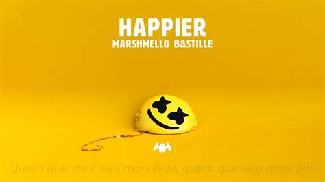 Happier (legendado Pt/br)