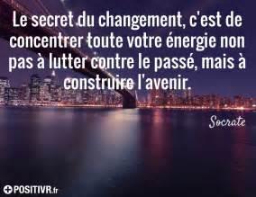 Citation Changement De Vie by Le Secret Du Changement C Est De Concentrer Toute Votre