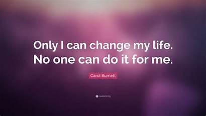 Change Quotes Attitude Quote Wallpapers Burnett Carol