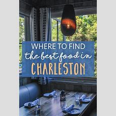 Where To Find The Best Food In Charleston • The Blonde Abroad