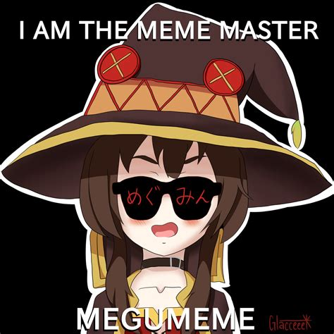Konosuba Memes - i am the meme master megumeme konosuba know your meme