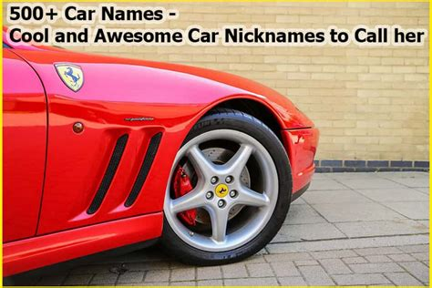 Car Names by 500 Car Names Cool And Awesome Car Nicknames To Call