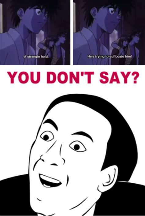 You Dont Say Meme - rurouni kenshin you don t say know your meme