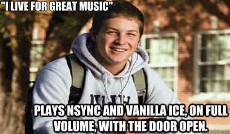 Nsync Meme - quot i live for great music quot plays nsync and vanilla ice on full volume with the door open misc