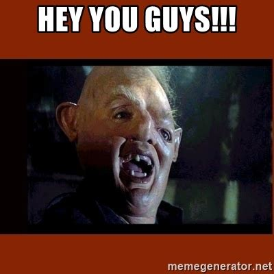 Hey You There Meme - hey you guys sloth goonies meme generator