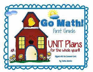 Go Math  1st Grade Editable Unit Plans  Or Curriculum