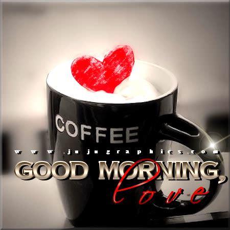good morning love jujugraphics