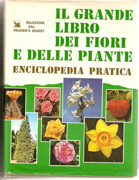 Libro Fiori by Il Grande Libro Dei Fiori E Delle Piante 1 Recensioni