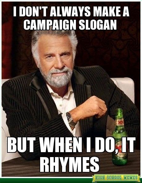 Meme Slogans - 1000 images about caign on pinterest funny caign slogans student council posters and