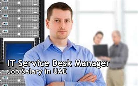 help desk manager salary dubai and uae it service desk manager job salary