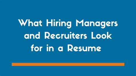 the 5 things hiring managers and recruiters look for in a