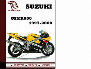 Suzuki Gsxr600 1997 1998 1999 2000 Workshop Service Repair Manual Pdf Download