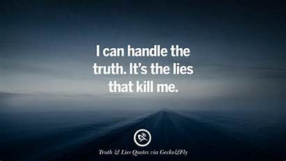 Lies Truth Quotes Friends Handle Kill Being