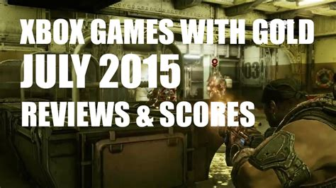 xbox july free games xbox with gold july 2015 reviews scores
