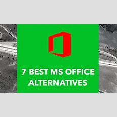 7 Best Alternatives To Microsoft Office Suite — 2018 Edition