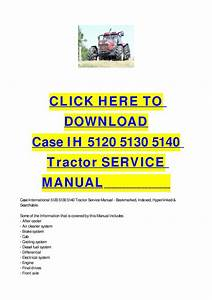 Case Ih 5120 5130 5140 Tractor Service Manual By Cycle