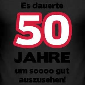 50 geburtstag sprüche kurz suchbegriff quot 50 geburtstag quot t shirts spreadshirt