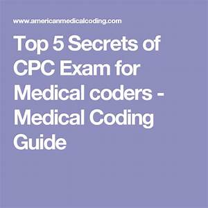 Sample Medical Coding Charts Top 5 Secrets Of Cpc Exam For Medical Coders Medical
