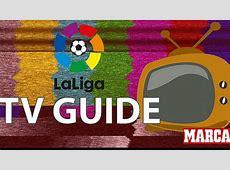 LaLiga LaLiga TV Guide Week 31 MARCA in English