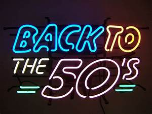 Back To The Fifties Retro Neon Sign – Lawton Imports