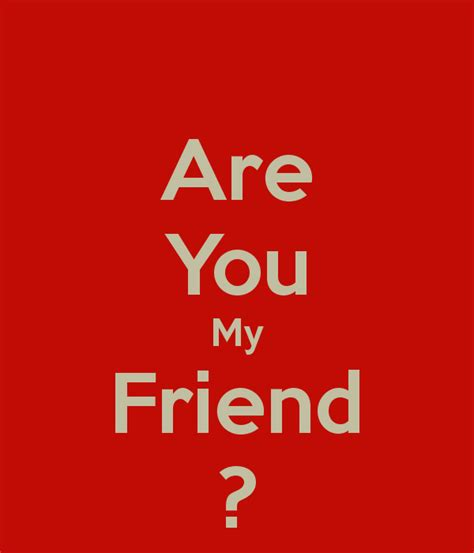 Are You My Friend ? Poster  Erik  Keep Calmomatic