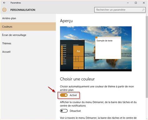 comment changer l image du bureau windows 10 modifier l 39 arrière plan et les couleurs du