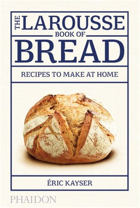 cuisine larousse the larousse book of bread books about foodbooks about