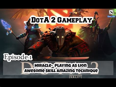 dota 2 gameplay episode 1 miracle 8k mmr as awesome skill pro player youtube
