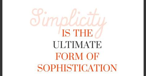simplicity is the ultimate form of sophistication simplicity is the ultimate form of sophistication http simplicityprotection