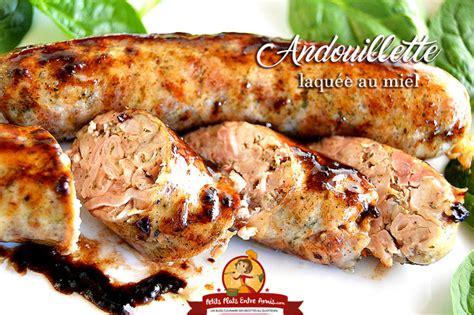 cuisiner l andouillette andouillette laquée au miel petits plats entre amis