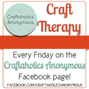 Craftaholics Anonymous®  Craft Therapy! New Facebook Page