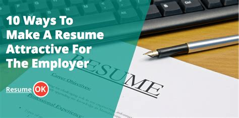 10 ways to make a resume attractive for the employer